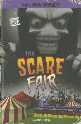 Mighty Mighty Monsters The Scare Fair By O'Reilly, Sean/ Arcana Studio (ILT)