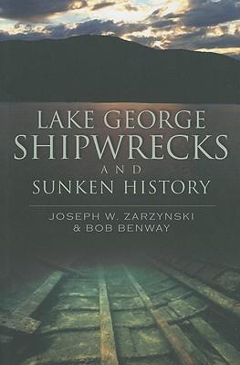 Lake George By Zarzynski, Joseph W./ Benway, Bob