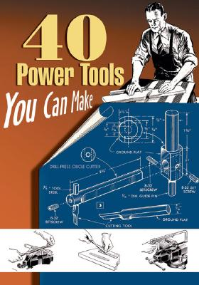 40 Power Tools You Can Make By Linden Publishing (EDT)